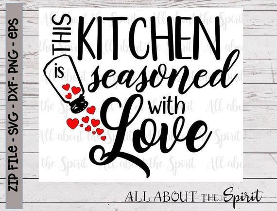 Svg Seasoned With Love Kitchen Digital File Cricut Svg Kitchen Etsy