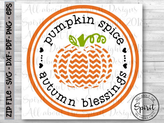 Fall Svg Pumpkin Spice Svg Autumn Svg Pumpkin Cut File Etsy