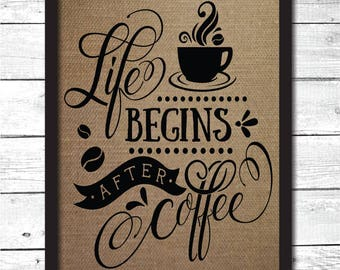 Coffee Art, Coffee Wall Art, Coffee Decor, Coffee Print, Life Begins After  Coffee, Coffee Gift, Coffee Kitchen Art, Coffee Bar Decor, K2