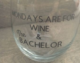 Mondays are for Wine, Mondays are for the Bachelor, The Bachelor Wine Glass