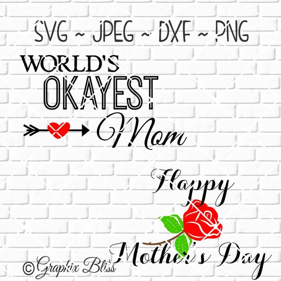 World S Okayest Mom Happy Mother S Day Cutting File Etsy