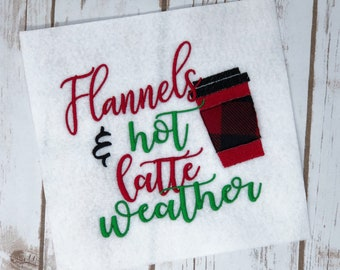 Flannels & Hot Latte Weather with Applique Cup Embroidery Design- Available Sizes 6x10 5x7 4x4 INSTANT DIGITAL DOWNLOAD
