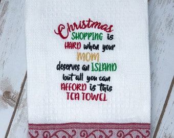 Christmas Shopping for Mom and All I Can Afford is This Tea Towel Embroidery Design- Available Sizes 5x7 4x4 INSTANT DIGITAL DOWNLOAD