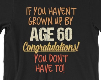 60th Birthday Gift Shirt Funny Sayings Age 60 Years Old