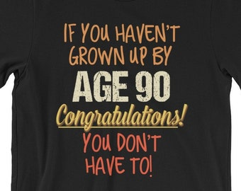 90th Birthday Gift Shirt Funny Age 90 Years Old