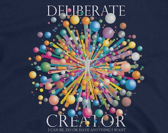 Deliberate Creator - Law of attraction T-Shirt
