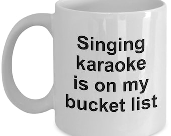 Bucket List Karaoke Mug | Singing Karaoke | 11 Oz Coffee Cup