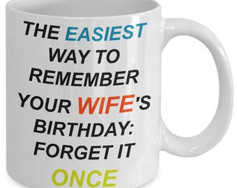 Coffee Mug Best Wife Funny Birthday Remember Men Women Kids Life Gift