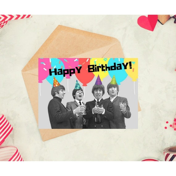 The Beatles Birthday Card Funny Music Band Card Pop Culture Etsy