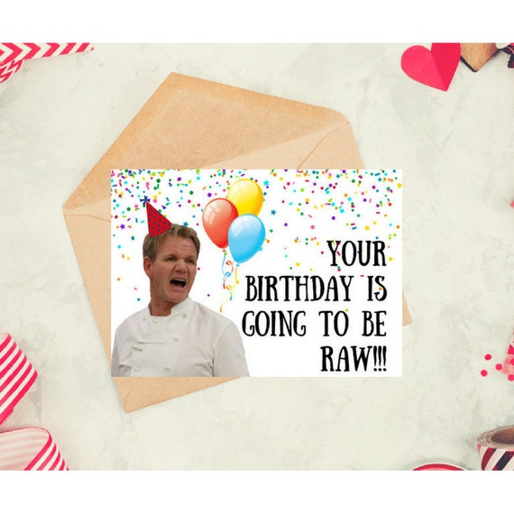 Gordon Ramsay Funny Birthday Card Printable Celebrity Card Etsy