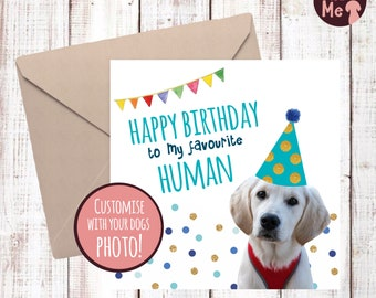 Personalised Dog Birthday Card Happy To My Favourite Human From The With Your Dogs Photograph