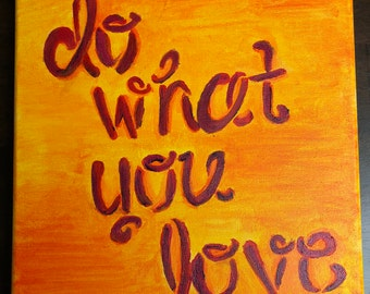 "Canvas painting ""do what you love"""