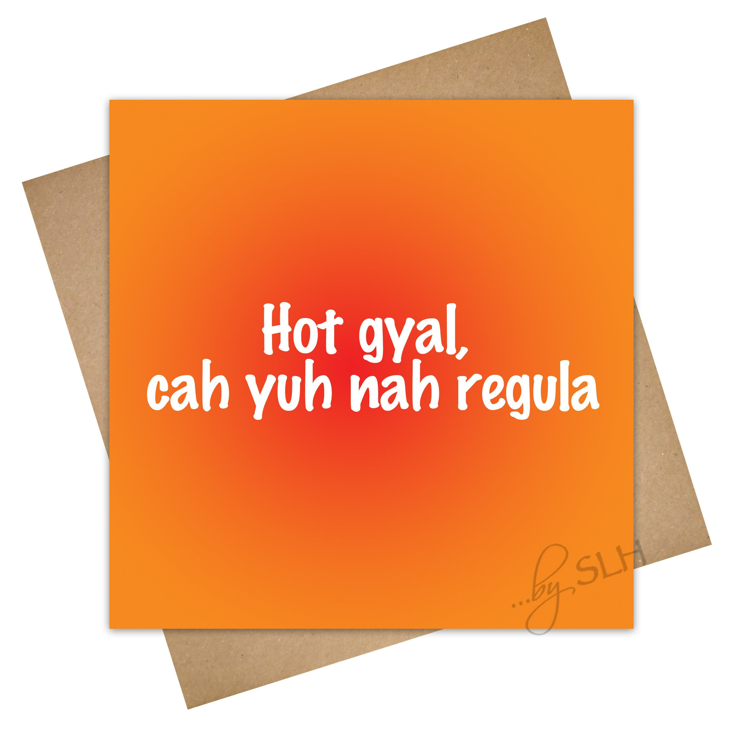 Greetings Card Hot Gyal Unique Funny Jamaican Patois Etsy