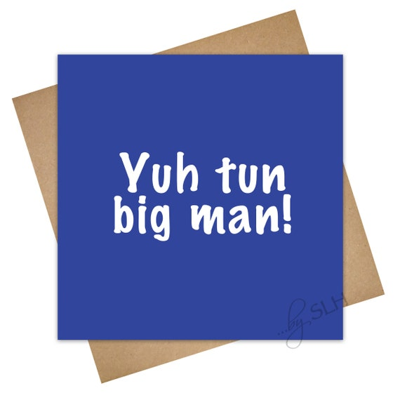 Greetings card big man unique funny jamaican patois etsy image 0 m4hsunfo
