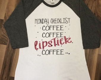 Monday Checklist // Coffee Coffee LIPSTICK Coffee // Adult Baseball Tee // Can be Customized
