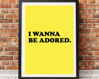 STONE ROSES 'I Wanna Be Adored' print (valentines, music poster, madchester)