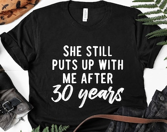 6cdc150d 30th Anniversary Gift 30 Years Wedding Anniversary T Shirt Funny Husband  Tshirt Gifts for Him Tee for Men
