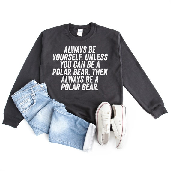 Always Be Yourself Unless Polar Bear All Over Toddler T Shirt
