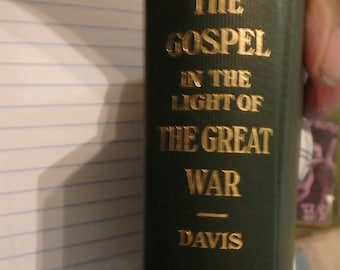 1919 edition- the Gospel in the Light of the Great War by Ozra davis