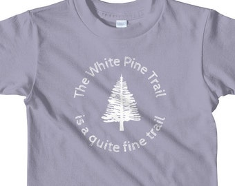The White Pine Trail is a Quite Fine Trail, Short sleeve toddler or kids t-shirt