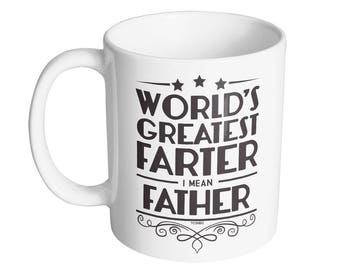 eaf1c53c World's Greatest Farter I Mean Father 11oz. Coffee Mug