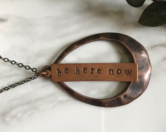 Hand Stamped Copper Necklace - Copper Necklace - Hand Stamped Necklace - Personalized Jewelry - Be Here Now