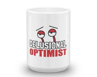 Coffee Mug - Delusional Optimist - Funny & Sarcastic Novelty Mug
