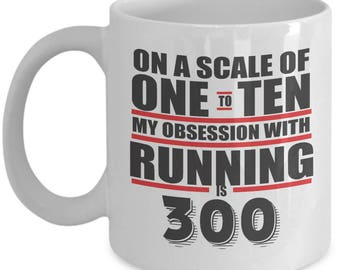 Obsession With Running Scale of 300. Gift For Running Lover. Best Runner Gift. 11oz 15oz Coffee Mug.