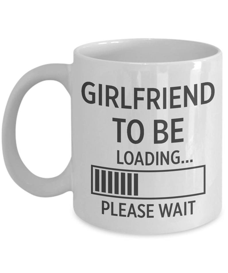 Girlfriend To Be Mug Best Gift For Birthday