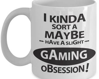 Game Coffee Mug | Gaming Obsession Mug | Gifts for Gamers | Gamer Gift | Gamer Mug | Gamer Coffee Mug | Funny Gamer Gift
