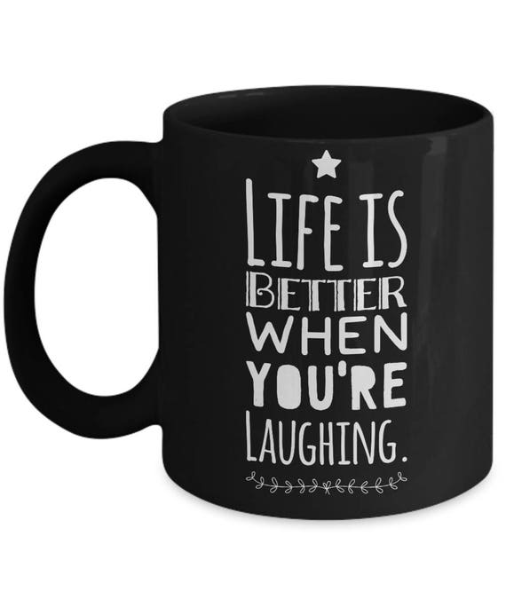 Love Laughter Quotes Funny Coffee Mug Live Love Laugh Etsy