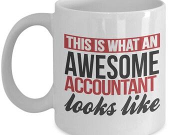 Gift for Accountant. This Is What An Awesome Accountant Looks Like. Funny Accountant Mug. 11oz 15oz Coffee Mug.