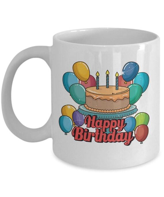 Happy Birthday Cake Coffee Mug Birthday Gift Gift For Her Etsy