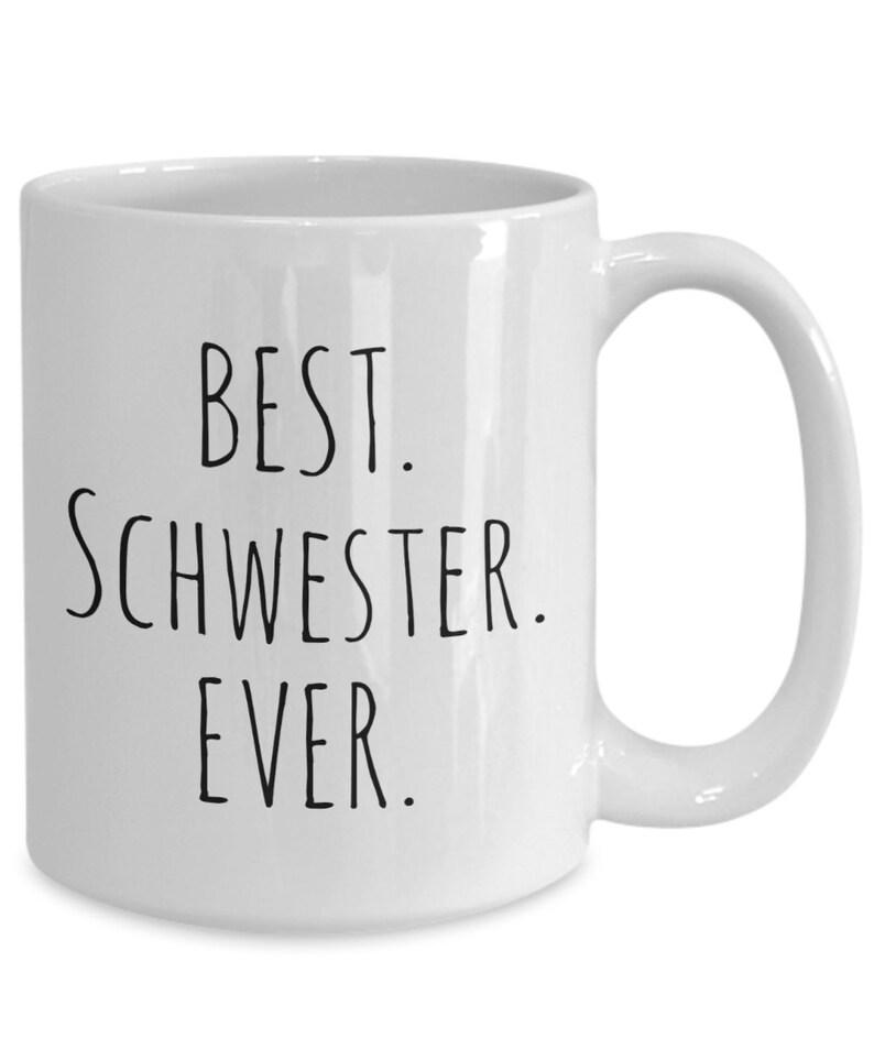 best german sister schwester coffee mug sister gift gifts