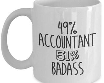49% Accountant, 51 Badass. Gag Gift For Accountant. Cool Accountant Mug. 11oz 15oz Coffee Mug.