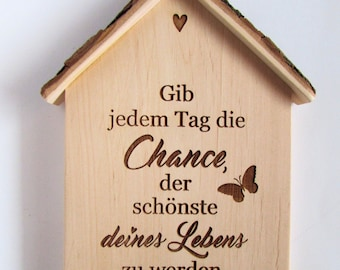 Saying sign wood, give every day the chance...... Engraving shield