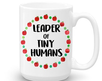 Leader of Tiny Humans, Personalized, Day Care Provider, Pre K Teacher, Preschool, Mug for Daycare Teacher, Teacher Appreciation, Child Care