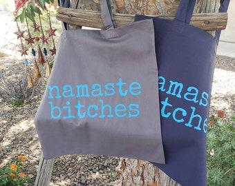 Namaste Bitches Black Organic Cotton Slouch Bag