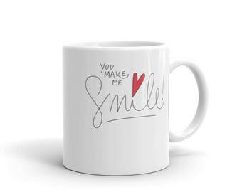 Your make me smile coffee Mug Valentine's Day gift