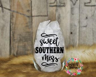 Sweet Southern Mess- Wine Glass
