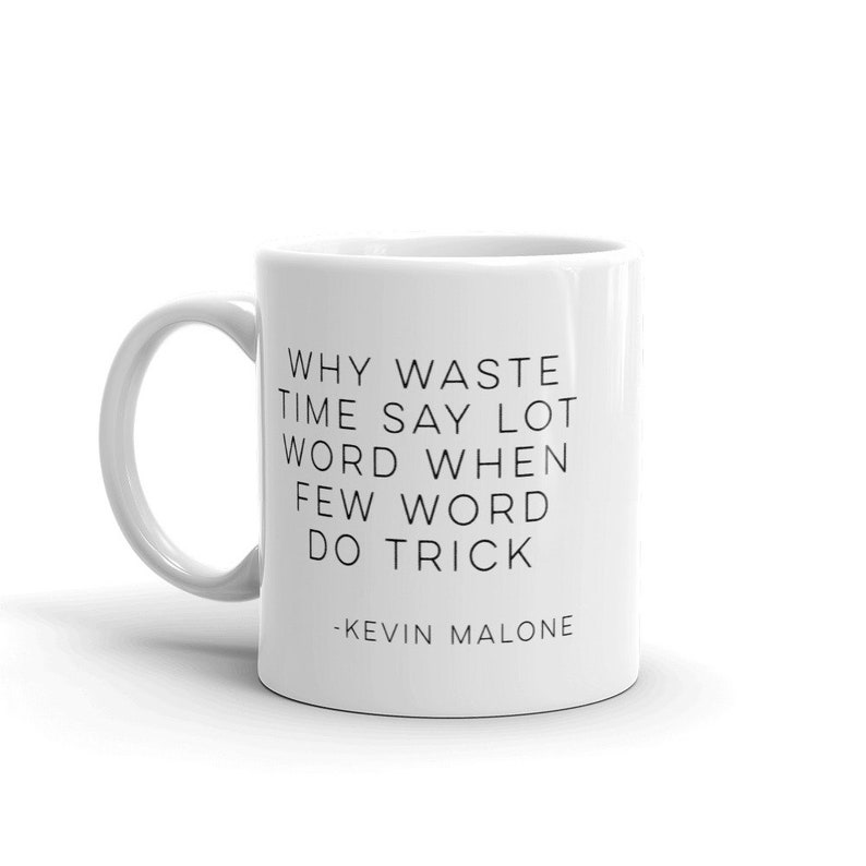 6d150ed3 The Office TV show quote Kevin Malone coffee mug Why waste | Etsy