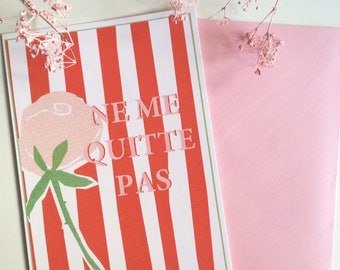card Ne Me Quitte Pas - don't leave me - french love card