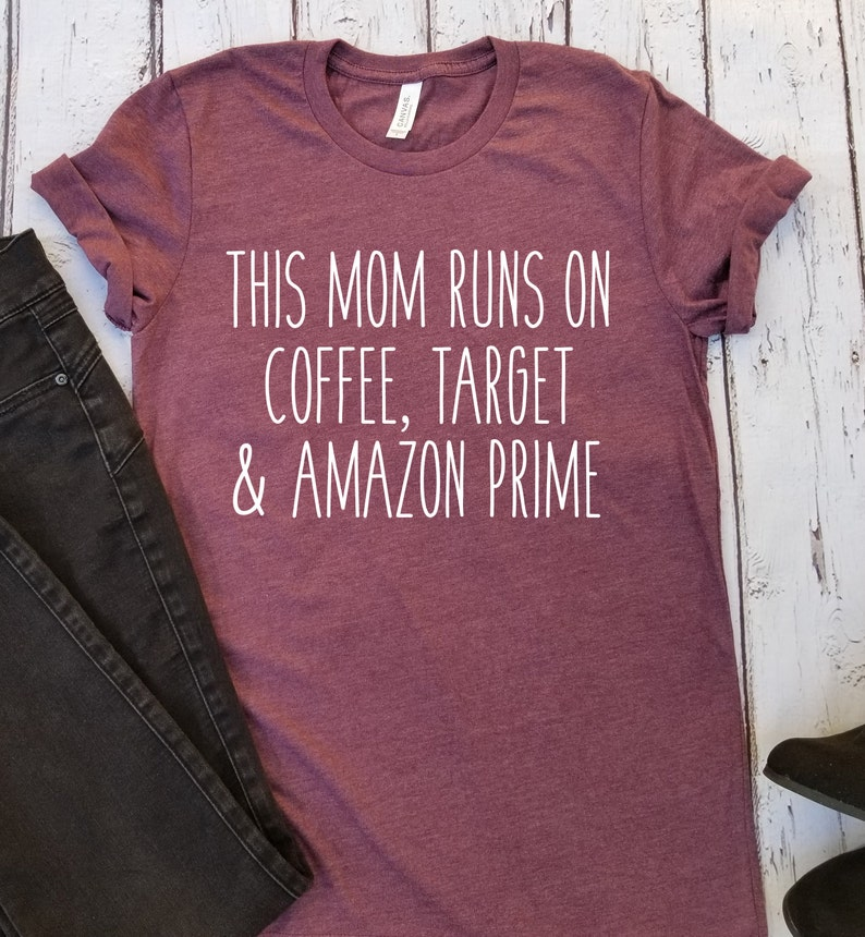 34a73030 This Mom Runs On Coffee Target and Amazon Prime T-shirt Women | Etsy