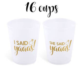16 Cups - She + I Said Yaaas Bachelorette Cups | Bachelorette Party Decorations | Engagement Party Decoration | Bachelorette Party Favor