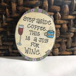 Wine Fridge Magnet Tonight/'s Forecast Funny Fridge Magnets 100/% chance of wine Great gift for wine loving friends.