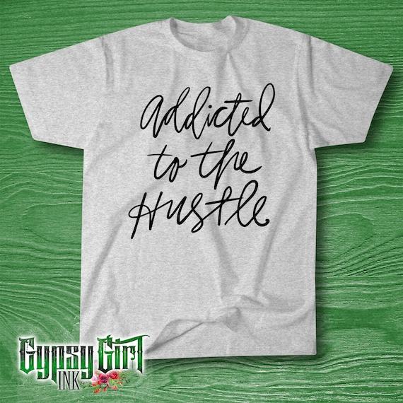 f60979df5 Addicted To The Hustle Custom Shirt / Boss Babe Girl Boss   Etsy
