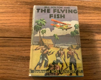 Bill Bolton and The Flying Fish/1933/Boys Adventure Book/First Edition/Piracy by Air and Sea/SHIPS FREE