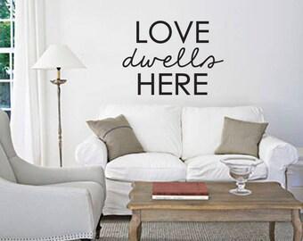 "Love Dwells Here Wall Vinyl Sticker Decal 22""x16"""