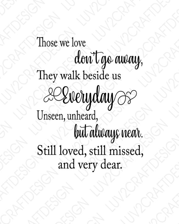 Svg Png Jpg Those We Love Don T Go Away They Walk Beside Etsy