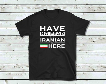 0689ea60601 Iranian Pride t-shirt, Iranian Proud t-shirt, No Fear Nationality shirt,  Patriotic Iranian Shirt, Proud Iranian Shirt, Iran shirt, Iranian